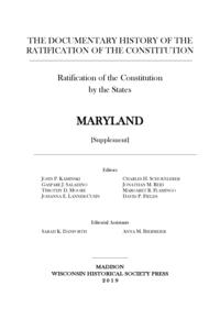 The documentary history of the ratification of the constitution : ratification of the constitution by the States: Maryland. Supplement
