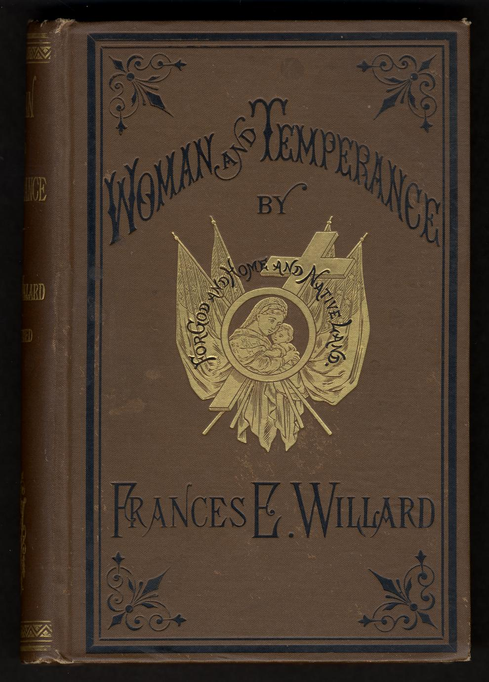 Woman and temperance : or, the work and workers of the Woman's Christian Temperance Union (1 of 4)