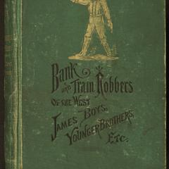 Wild bandits of the border : a thrilling story of the adventures and exploits of Frank and Jesse James. Missouri's twin wraiths of robbery and murder
