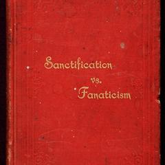 Pulpit and platform efforts : sanctification vs. fanaticism