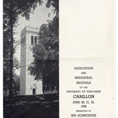 Dedication and inaugural recitals of the University of Wisconsin carillon, June 20, 21, 22, 1936 : presented by Ira Schroeder, Iowa College