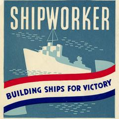 Shipworker building ships for victory