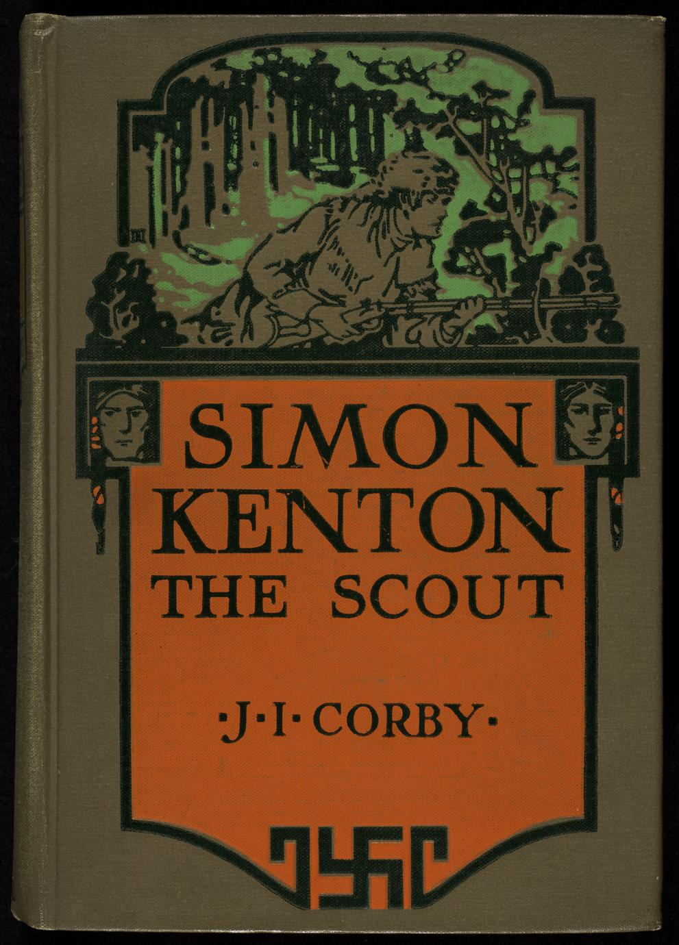 Simon Kenton, the scout : a tale of frontier life during the revolution (1 of 3)