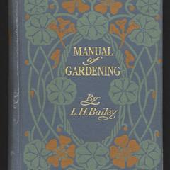 Manual of gardening : a practical guide to the making of home grounds and the growing of flowers, fruits, and vegetables for home use