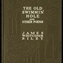 The old swimmin'-hole : and other poems