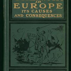 The war in Europe : its causes and consequences