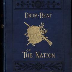 Drum-beat of the nation : the first period of the War of the Rebellion from its outbreak to the close of 1862