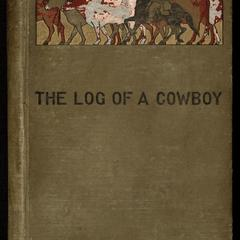 The log of a cowboy : a narrative of the old trail days