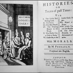 Histories, or tales of past times : viz. I. The Little Red Riding-hood. II. The fairy. III. The Blue Beard. IV. The Sleeping Beauty in the wood. V. The master cat, or Puss in Boots. VI. Cinderilla, or the little glass slipper. VII. Riquet a la houpe. VIII. Little Poucet, and his brothers. IX. The discreet princess, or the Adventure of Finetta... with morals