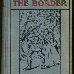 The spirit of the border : a romance of the early settlers in the Ohio Valley
