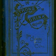 Strong drink; the curse and the cure