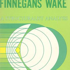 The decentered universe of Finnegans wake : a structuralist analysis