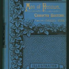 Men of renown : character sketches of men distinguished as patriots, statesmen, writers, reformers, merchants, etc.