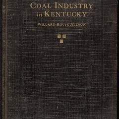 The coal industry in Kentucky : an historical sketch
