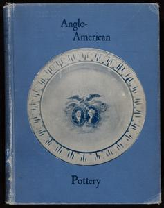 Anglo-American pottery : old English china with American views, a manual for collectors