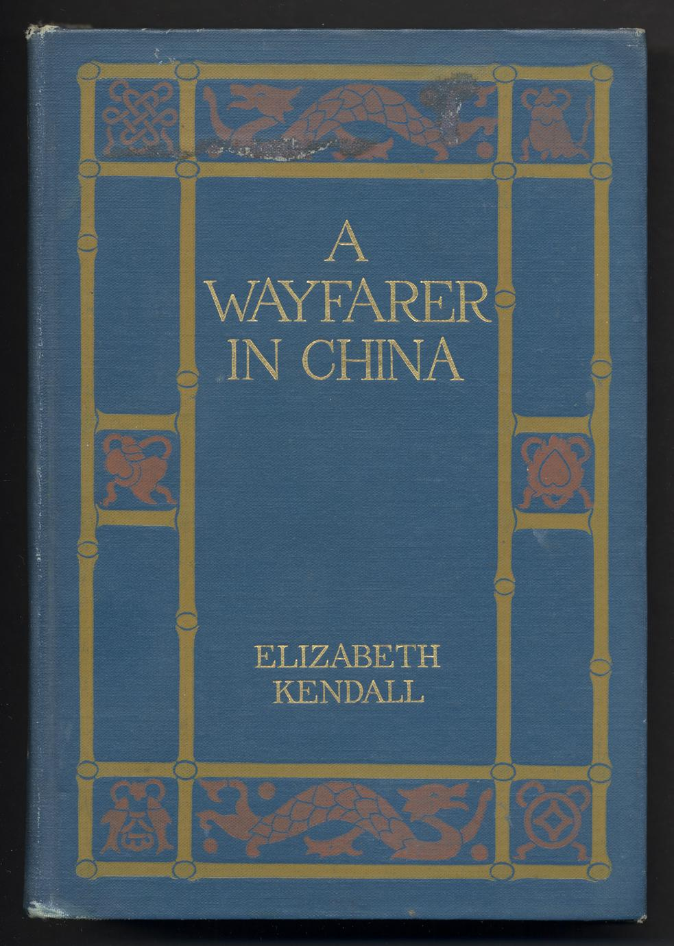A wayfarer in China : impressions of a trip across West China and Mongolia (1 of 2)