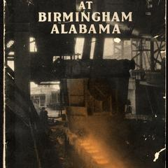 Steel making at Birmingham, Alabama