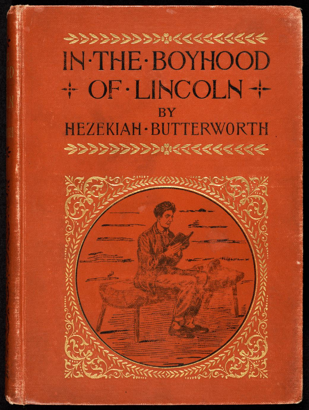 In the boyhood of Lincoln : a tale of the Tunker schoolmaster and the times of Black Hawk (1 of 2)