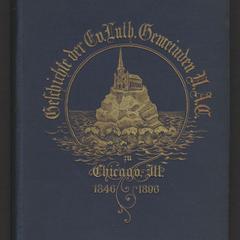 Geschichte der Gründung und Ausbreitung der zur Synode von Missouri, Ohio und andern Staaten gehörenden Evangelisch-Lutherischen Gemeinden U. A. C. zu Chicago, Illinois