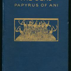 The papyrus of Ani : a reproduction in facsimile