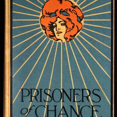 Prisoners of chance : the story of what befell Geoffrey  Benteen, borderman, through his love for a lady of France