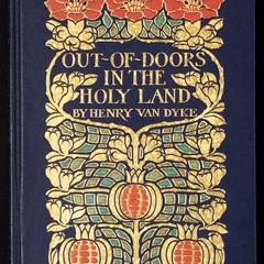 Out-of-doors in the Holy land : impressions of travel in body and spirit
