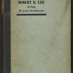 Robert E. Lee : a play