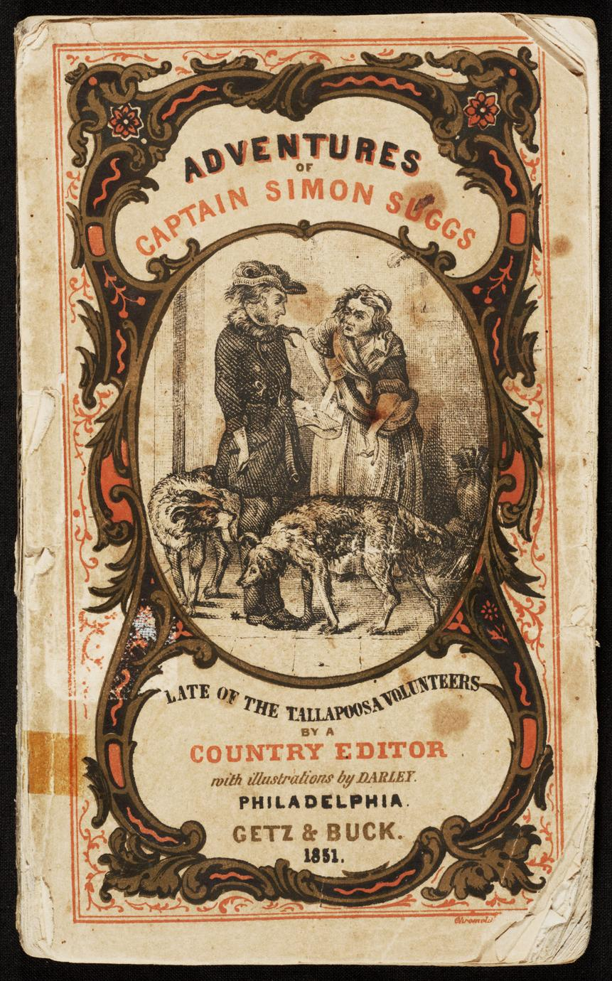 Some adventures of Captain Simon Suggs : late of the Tallapoosa volunteers ; together with Taking the census, and other Alabama sketches (1 of 3)