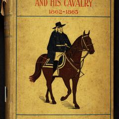 Campaigns of Wheeler and his cavalry, 1862-1865 : from material furnished by Gen. Joseph Wheeler ; to which is added  his concise and graphic account of the Santiago campaign of 1898
