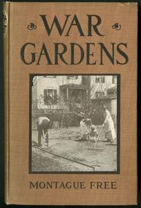 War gardens : a pocket guide for home vegetable growers / by Montague Free.