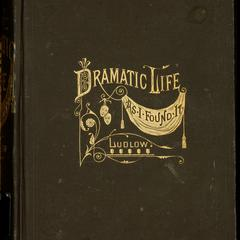 Dramatic life as I found it : a record of personal experience; with an account of the rise and progress of the drama in the West and South, with anecdotes and biographical sketches of the principal actors and actresses who have at times appeared upon the stage in the Mississippi Valley.
