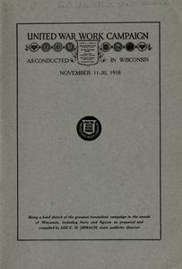 United War Work Campaign as conducted in Wisconsin, November 11-20, 1918