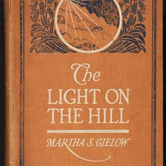 The light on the hill : a romance of the southern mountains