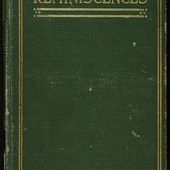 Reminiscences, giving sketches of scenes through which the author has passed and pen portraits of people who have modified his life