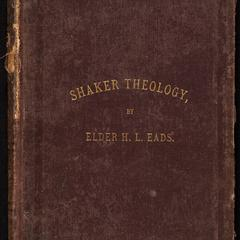 Shaker sermons, scripto-rational : containing the substance of Shaker theology : together with replies and criticisms logically and clearly set forth