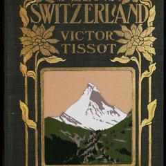 Unknown Switzerland : reminiscences of travel