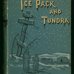 Ice-pack and tundra : an account of the search for the Jeannette and a sledge journey through Siberia