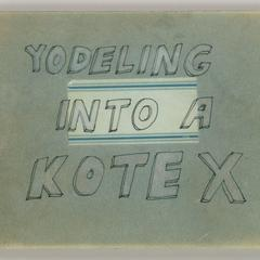 Yodeling into a kotex