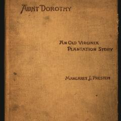 Aunt Dorothy : an old Virginia plantation-story
