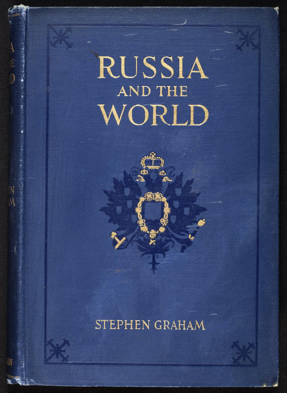 Russia and the world : a study of the war and a statement of the world-problems that now confront Russia and Great Britain (1 of 3)