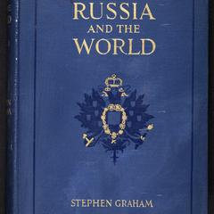 Russia and the world : a study of the war and a statement of the world-problems that now confront Russia and Great Britain