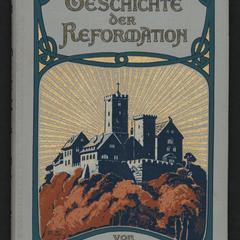 Geschichte der Reformation, bis zur Vollendung der Konkordienformel und dem erstmaligen Erscheinen des Konkordienbuches am 25. Juni 1580 fortgeführt