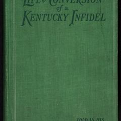 Life and conversion of a Kentucky infidel in his own word : autobiography of Willis M. Brown