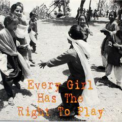 Every girl has the right to play