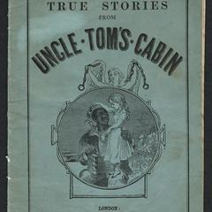 True stories from Uncle Tom's cabin