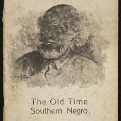 The old time southern negro : a lecture