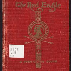 The Red Eagle : a poem of the South