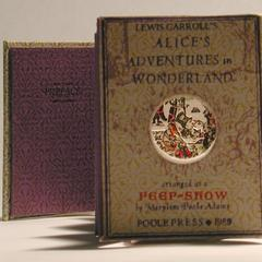 Lewis Carroll's Alice's adventures in wonderland, through the looking glass : Arranged as a peepshow