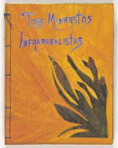 Tres manifiestos infrarrealistas