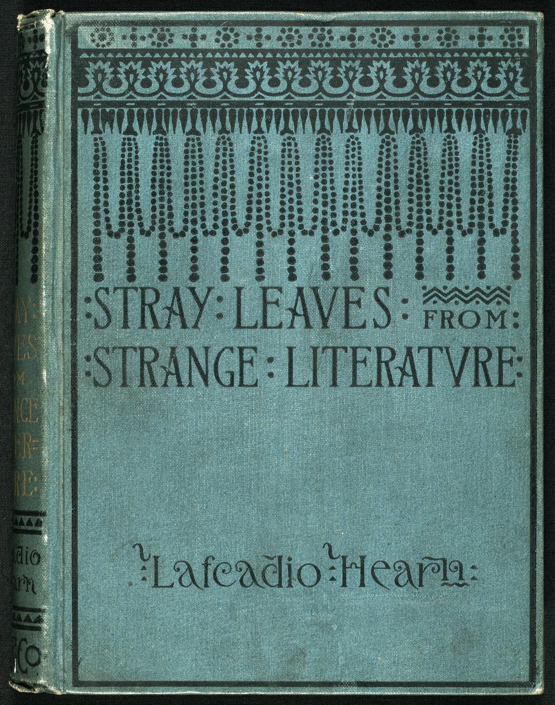 Stray leaves from strange literature : stories reconstructed from the Anvari-Soheïli, Baitál, Pachísí,  Mahabharata, Pantchatantra, Gulistan, Talmud, Kalewala, etc. (1 of 2)